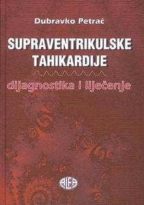 SUPRAVENTRIKULSKE TAHIKARDIJE, Dubravko Petrač