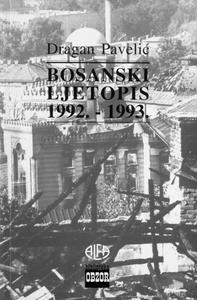 BOSANSKI LJETOPIS 1992. – 1993., Dragan Pavelić