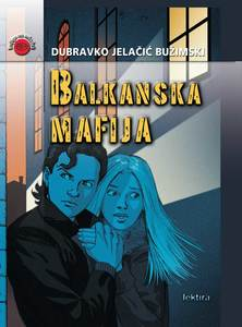BALKANSKA MAFIJA , Dubravko Jelačić Bužimski