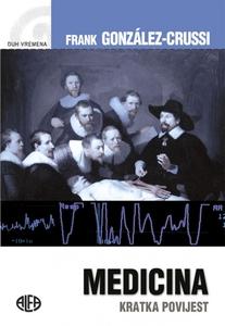 MEDICINA – kratka povijest , Frank González-Crussi