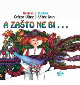A ZAŠTO NE BI , Grigor Vitez – Ivan Vitez