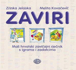 ZAVIRI  -  mali hrvatski zavičajni rječnik s igrama i zadacima, Zrinka Jelaska, Melita Kovačević