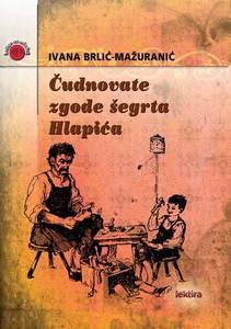 ČUDNOVATE ZGODE ŠEGRTA HLAPIĆA  -  redizajn , Ivana Brlić-Mažuranić