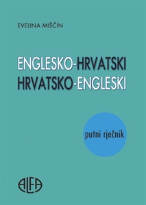 ENGLESKO-HRVATSKI I HRVATSKO-ENGLESKI putni rječnik, Urednica: Evelina Miščin