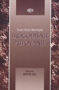 TROGODIŠNJE PUTOVANJE, Ivan Ićan Ramljak