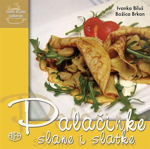 PALAČINKE SLANE I SLATKE – mala škola kuhanja, Ivanka Biluš – Božica Brkan