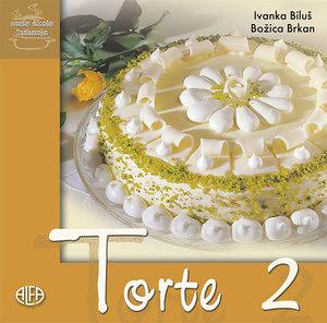 TORTE 2 – mala škola kuhanja, Ivanka Biluš – Božica Brkan