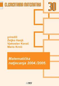 EM 30: Matematička natjecanja 2004./2005., Željko Hanjš, Vjekoslav Kovač, Mario Krnić