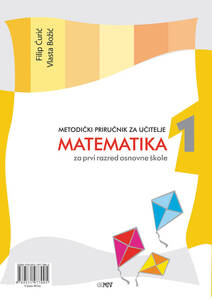 Metodički priručnik za učitelje uz udžbenik Matematika 1, za 1. razred osnovne škole, Filip Ćurić, Vlasta Božić