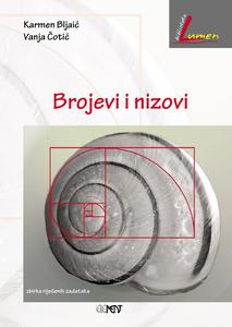 Brojevi i nizovi, zbirka riješenih zadataka, Karmen Bljaić, Vanja Čotić