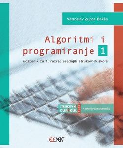 Algoritmi i programiranje 1, udžbenik za 1. razred srednjih strukovnih škola, VATROSLAV ZUPPA BAKŠA