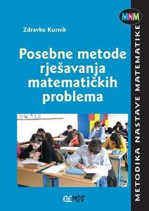 Posebne metode rješavanja matematičkih problema, Zdravko Kurnik
