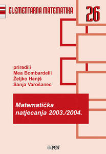 EM 26: Matematička natjecanja 2003./2004., Mea Bombardelli, Sanja Varošanec, Željko Hanjš