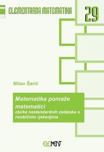 EM 29: Matematika pomaže matematici, zbirka nestandardnih zadataka s neobičnim rješenjima, Milan Šarić