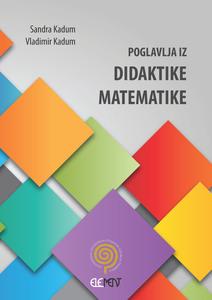 Poglavlja iz didaktike matematike, Sandra Kadum, Vladimir Kadum, Sandra Kadum, Vladimir Kadum