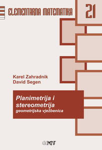 EM 21: Planimetrija i stereometrija, vježbenica za srednje škole, Karlo Zahradnik, David Segen