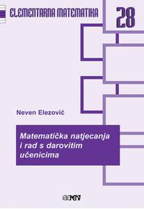 EM 28: Matematička natjecanja i rad s darovitim učenicima, Neven Elezović