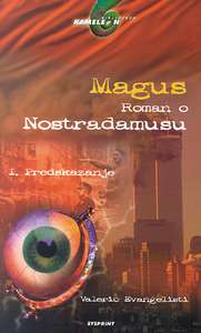 MAGUS I, PREDSKAZANJE (TVRDI UVEZ), Evangelisti