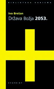 DRŽAVA BOŽJA 2053., Brešan