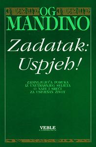 Zadatak: Uspjeh!, Og Mandino