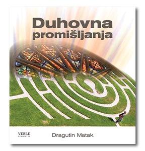 Duhovna promišljanja, Dragutin Matak