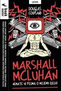 Marshall McLuhan : Nemate vi pojma o mojemu djelu!