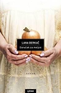 Doručak za moljce, Lana Derkač