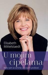 U MOJIM CIPELAMA, Kako sam se izmirila sa svojom prošlosti, Elisabeth Mittelstaedt
