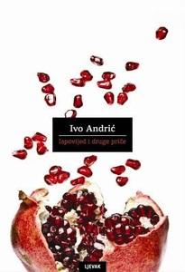 Ispovijed i druge priče, Ivo Andrić