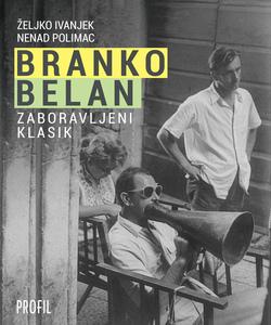 Branko Belan - zaboravljeni klasik, Željko Ivanjek I Nenad Polimac
