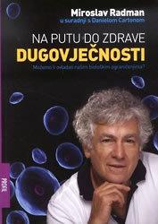 Na putu do zdrave dugovječnosti - meki uvez, Miroslav Radman