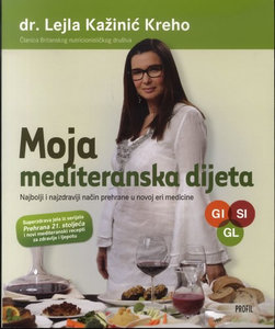 Moja mediteranska dijeta, dr.Lejla Kažinić-Kreho