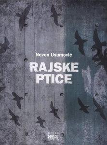 Rajske ptice - meki uvez, Neven Ušumović
