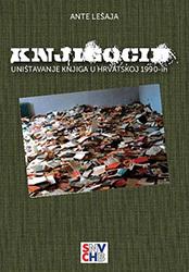 Knjigocid - uništavanje knjiga u hrvatskoj 1990-tih, Ante Lešaja