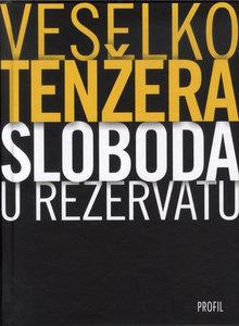 Sloboda u rezervatu, Veselko Tenžera