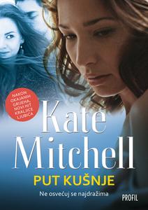 Put kušnje, Kate Mitchell