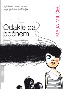 Odakle da počnem, Maja Milčec