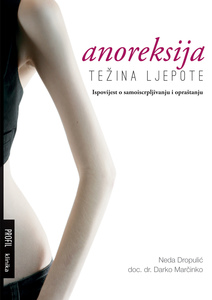 Anoreksija - težina ljepote, Neda Dropulić, Darko Marčinko