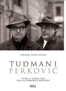 Tuđman i Perković, Orhidea Gaura Hodak