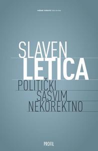 Politički sasvim nekorektno, Slaven Letica