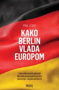 Kako Berlin vlada Europom, Paul Lever