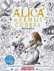 Alica u Zemlji čudesa - bojanka s originalnim ilustracijama Sir Johna Tenniela, Lewis Carroll