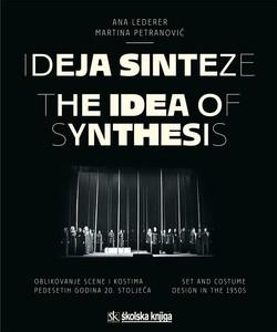 Ideja sinteze- Oblikovanje scene i kostima pedesetih godina 20. stoljeća (The Idea of Synthesis Set and Costume Design in the 1950s), Ana Lederer, Martina Petranović