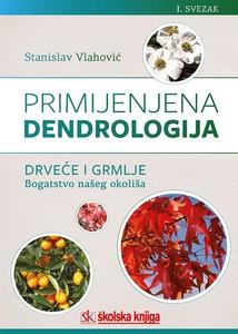 Primijenjena dendrologija - Drveće i grmlje: bogatstvo našeg okoliša, I. svezak, (od A do L), Stanislav Vlahović