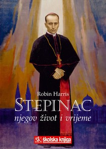 Stepinac - Njegov Život I Vrijeme, Robin Harris