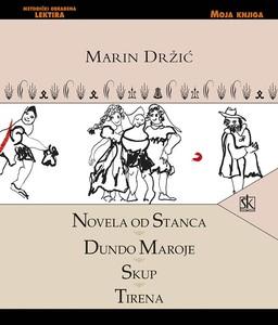 Novela od Stanca, Dundo Maroje, Skup, Tirena - Marin Držić