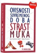 OVISNOSTI SUVREMENOG DOBA , Zora Zuckerman Itković, Duška Petranović