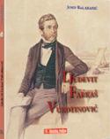 LJUDEVIT FARKAŠ VUKOTINOVIĆ , Josip Balabanić;  dvojezično hrvatsko-englesko izdanje