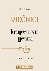 Rječnici Kranjčevićevih pjesama, 2. knjiga: Trzaji, Milan Moguš