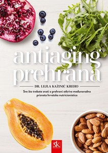 Antiaging prehrana, Dr. Lejla Kažinić Kreho